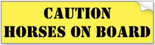 'Caution: Horses on Board' Bumper Sticker